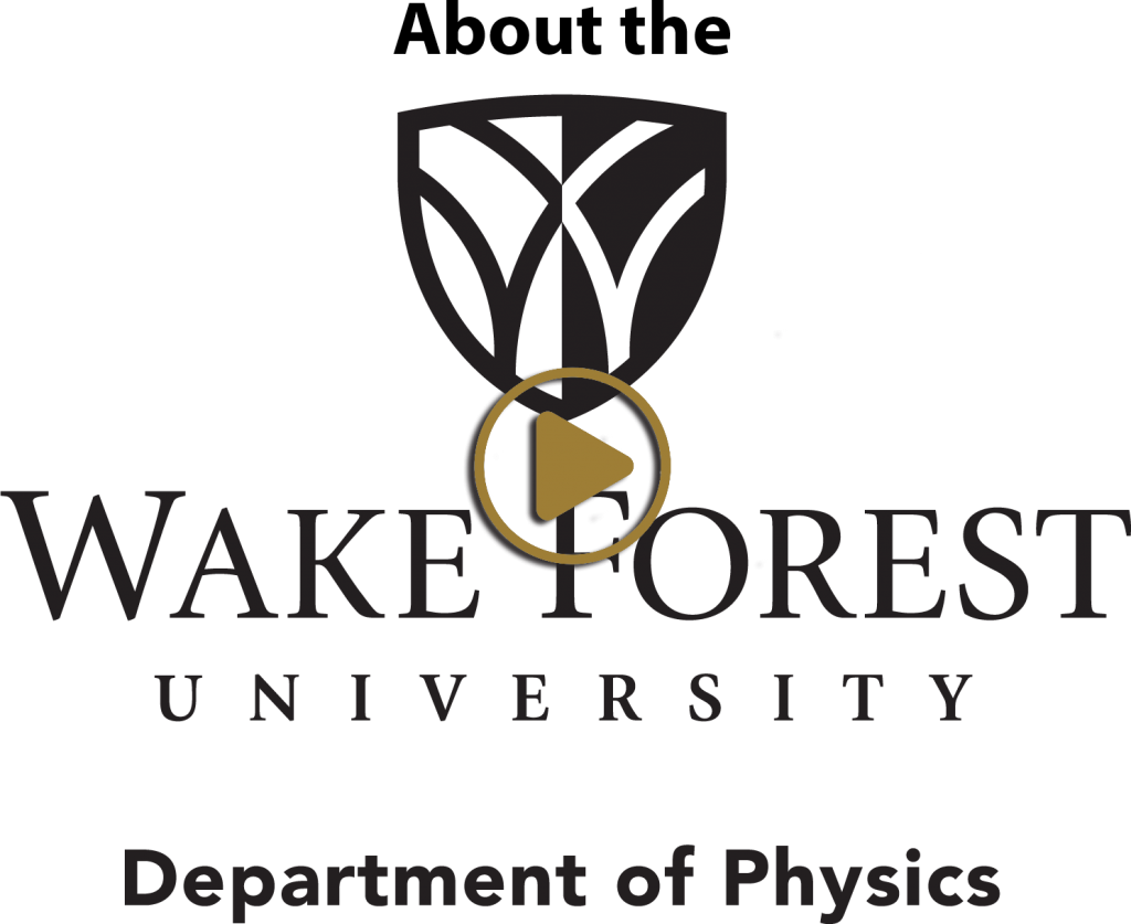 Video link about the WFU Department of Physics: https://youtu.be/WVni5d6kxoI