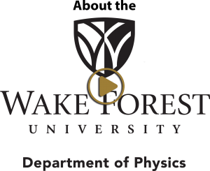Video link About the WFU Department of Physics