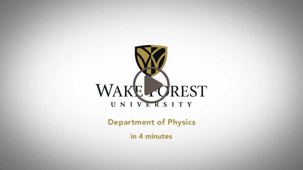 WFU Physics in 4 Minutes Video Link